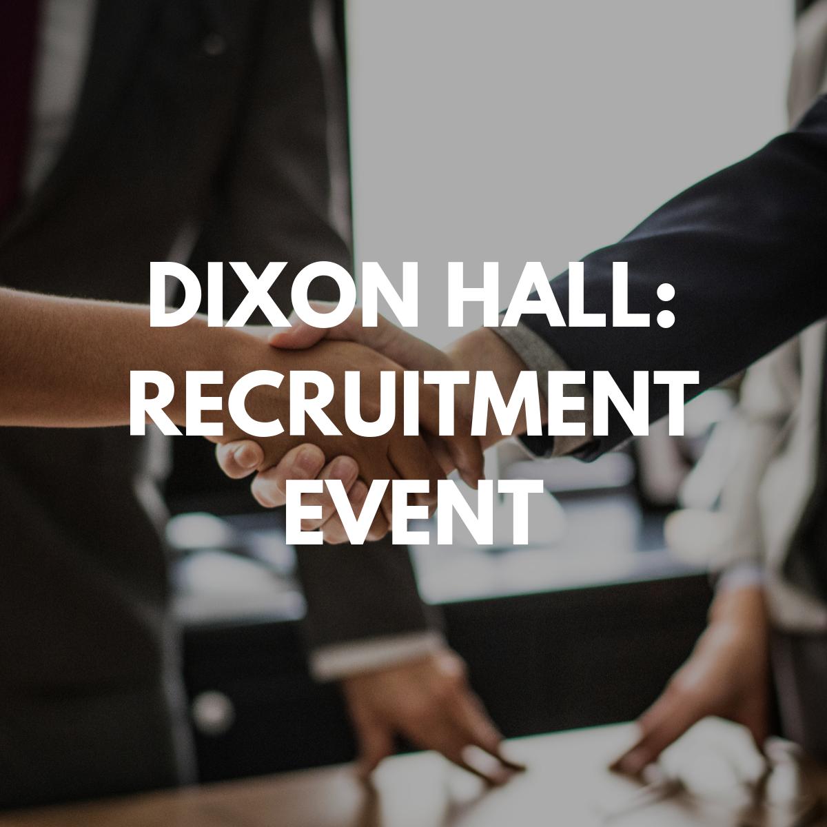 Dixon Hall: Recruitment Event